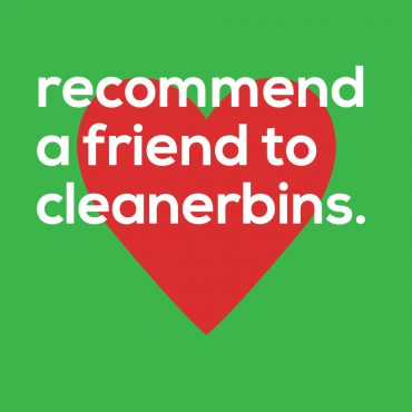 Get a free credit, when you recommend a friend to CleanerBins.